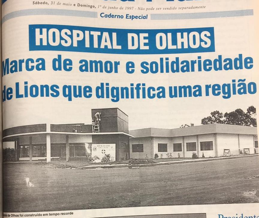 No dia que completa 24 anos, conheça os bastidores da inauguração do Hospital de Olhos Lions